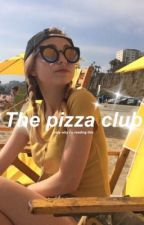 The Pizza Club. by fabxxlana