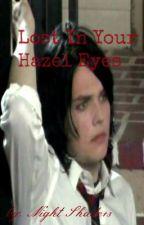 Lost In Your Hazel Eyes ( A Gerard Way Fanfic) by MCRPandaFreak