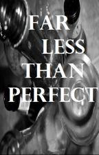 Far Less Than Perfect by Vcbxnzm21
