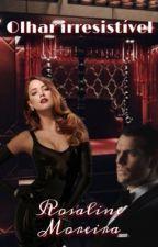 OLHAR IRRESISTÍVEL. by Rosaline1902