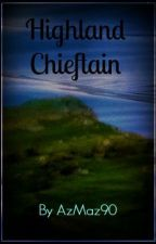 Highland Chieftain (Book 5) by AzMaz90