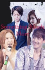 Something Much More (On Hold) by Jisoo_Jung12