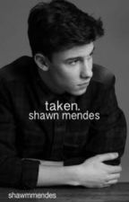 taken. shawn mendes by shawmmendes