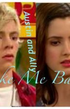Austin and Ally (Take Me Back by fangirlnerd15