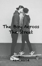The Boy Across The Street by ash_xo14