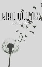 Bird Quotes by Drew_Collins