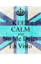 ¡No Me Dejes En Visto! by Abi_Ambrose
