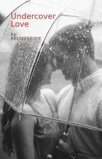 Undercover Love by KKLOVESBOOK