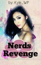 nerds revenge ( EDITING ) by kyle_WP