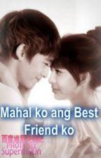 Mahal ko ang Best friend ko by Pangalanko