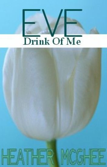 Eve: Drink Of Me (F&L Story #2)