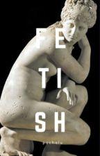Fetish | c.h  by pochalu