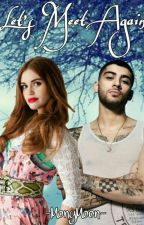 Let's Meet Again |Zayn Malik| *Under Editing* by -MonyMoon-