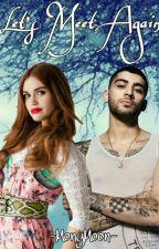 Let's Meet Again |Zayn Malik| *Under Editing* by -MonyMoon-