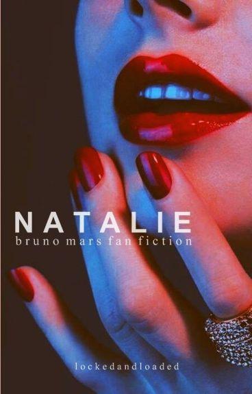 Natalie || Bruno Mars [editing] by lockedandloaded