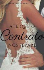 Até Que o Contrato Nos Separe by _maripalma