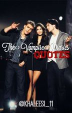 The Vampire Diaries - Quotes by TrueAlpha00