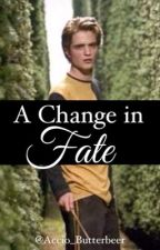 A Change In Fate || Cedric Diggory (ON HOLD) by Accio_Butterbeer