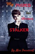 MINE:My Psycho And Obssess Stalker(Ken) by ejcoll