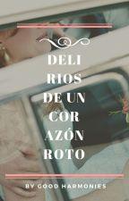 Delirios de un corazón roto by pinky__2412