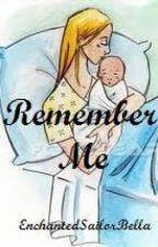 Remember Me by EnchantedSailorBella