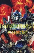 Transformers 2 X reader by Rydragon03