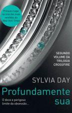 Profundamente Sua - Sylvia Day by Kaarol_Miranda