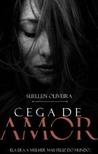 Cega de amor by SuellenElisabeth