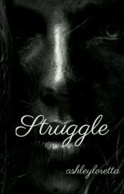 Struggle by ashleyloretta