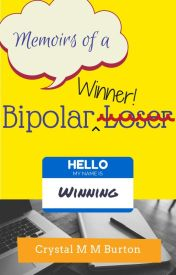 Memoirs of a Bipolar Winner by CrystalMMBurton