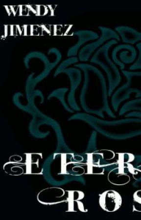 Eternal Rose ((Finished)) by Ephemerrealityy