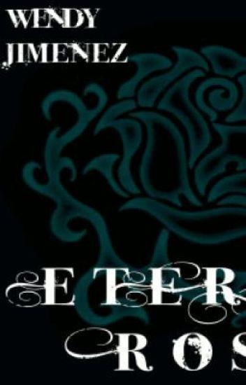 Eternal Rose ((Finished))
