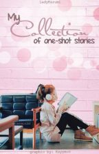 My Collection of One-shot Stories by LadyKazumi