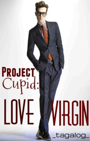 Project Cupid: Love Virgin by tagalog