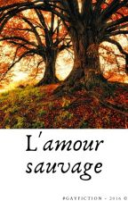 L'amour sauvage by anonymous010989