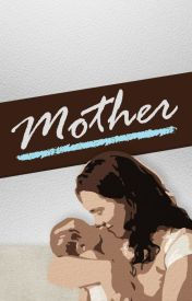 Mother by TreWriter