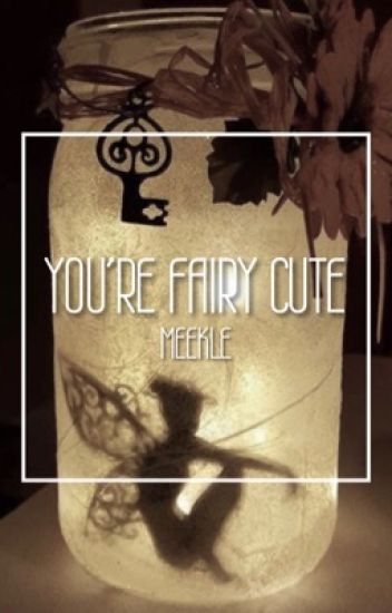 you're fairy cute - lashton