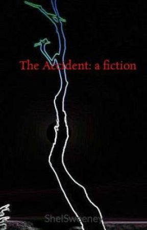 The Accident: a fiction by ShelSweeney
