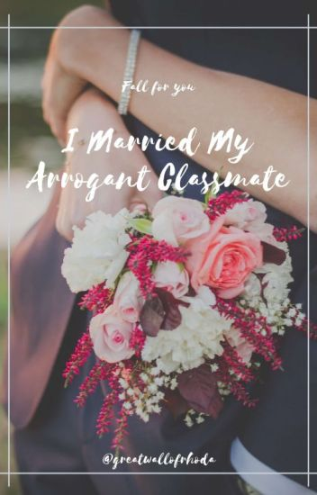 I married my arrogant Classmate