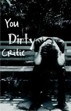 You Dirty Critic by Birdy549