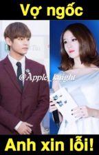 [ Vyeon ] Vợ ngốc, anh xin lỗi. by Apple_Knight
