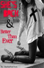 She's Back & Better Than Ever. |A One Direction FanFic| by TheHipHopChick