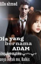 dia yang bernama ADAM by dilla_ahmad5098