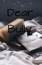 Dear Bully by taintedkitty