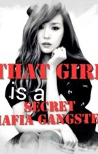 That Girl is a Secret Mafia Gangster by umbrELA_kyutie