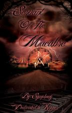 Servant Of The Macabre  #Wattys2015 by Sweet_Deadly_Dream