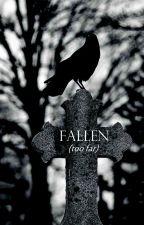 FALLEN [too far] #1 by Jou-chan
