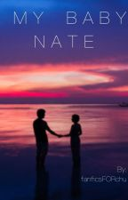 My baby nate- nate garner fan fic by fanficsFORchu