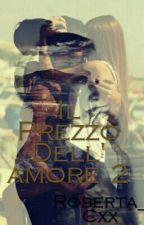 Il Prezzo Dell'Amore 2 by RDreams_Cxx