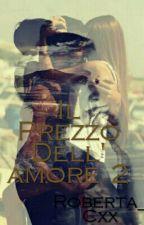 Il Prezzo Dell'Amore 2 by RDreams_Cxx